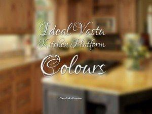 Ideal Vastu Kitchen Platform Colours