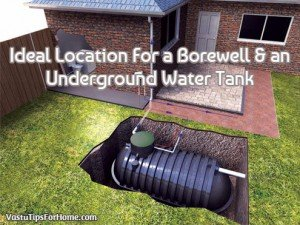 Ideal Location For a Borewell & an Underground Water Tank As Per Vastu Shastra