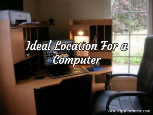 Ideal Location For a Computer As Per Vastu Shastra