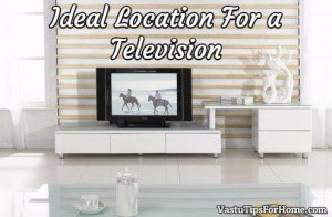 Ideal Location For a Television As Per Vastu Shastra