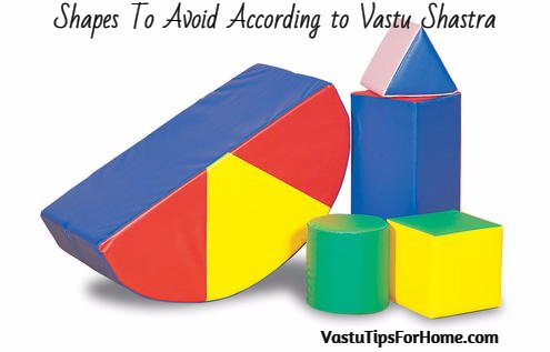 Shapes To Avoid According to Vastu Shastra